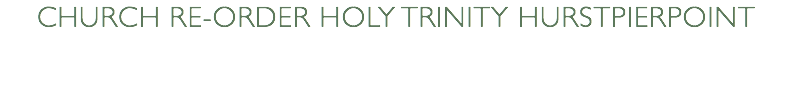 church re-order holy trinity Hurstpierpoint